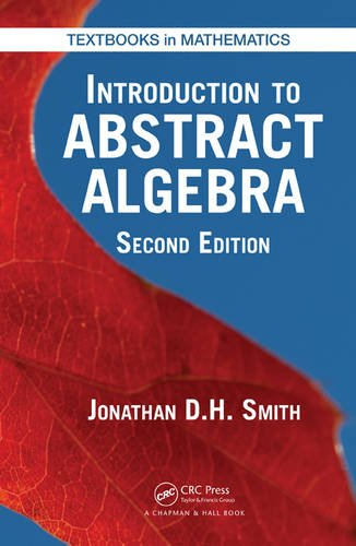 Introduction to Abstract Algebra, Second Edition (Textbooks in Mathematics) -  Smith, 2nd Edition, Hardcover