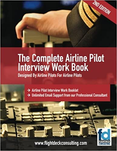 the complete airline pilot interview work book an essential tool for all airline pilots attending an interview workbook edition - Airline Pilot Job Interview Questions And Answers