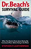 img - for Dr. Beach's Survival Guide: What You Need to Know About Sharks, Rip Currents, and More Before Going in the Water book / textbook / text book