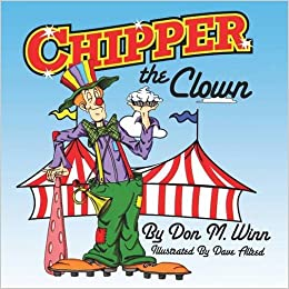 chipper the clown a kids book about a circus clown who learns that it s important to ask for help in order to follow your dreams cardboard box