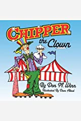 Chipper the Clown: A Kids Book about a Circus Clown Who Learns That It S Important to Ask for Help in Order to Follow Your Dreams (Cardboard Box Adventures) Paperback