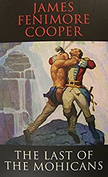 an analysis of the last of the mohicans a novel by james fenimore cooper Typically in james fenimore cooper's novel the last of the mohicans  wrote in his famous essay fenimore cooper's literary offenses.