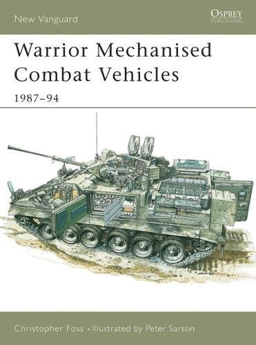 Infantry Combat Vehicle - Warrior Mechanised Combat Vehicle 1987-94 (New Vanguard)
