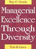 Managerial Excellence Through Diversity : Text and Cases, Mary C. Ed Gentile, 1577660161