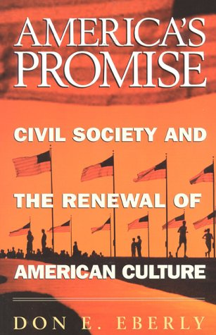 America's Promise: Civil Society and the Renewal of American Culture