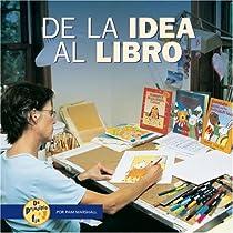 de la Idea al Libro (de Principio a Fin (Start to Finish)) (Spanish Edition)