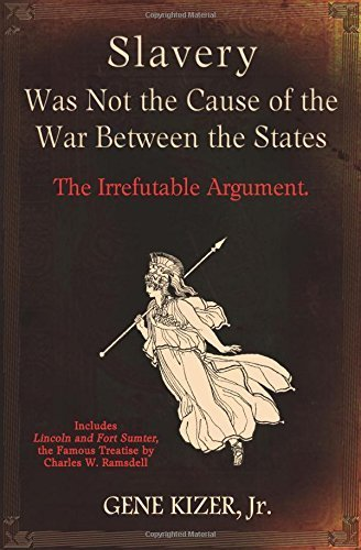 By Gene Kizer Jr - Slavery Was Not the Cause of the War Between the States: The Irre (2014-11-16) [Paperback]