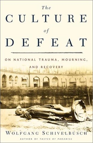 The Culture of Defeat: On National Trauma, Mourning, and Recovery pdf