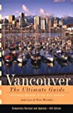 img - for Vancouver: The Ultimate Guide (6th ed) book / textbook / text book
