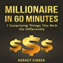 Passive Income: Millionaire in 60 Minutes: 7 Surprising Things the Rich Do Differently Audiobook by Harvey Kinder Narrated by Carl Moore
