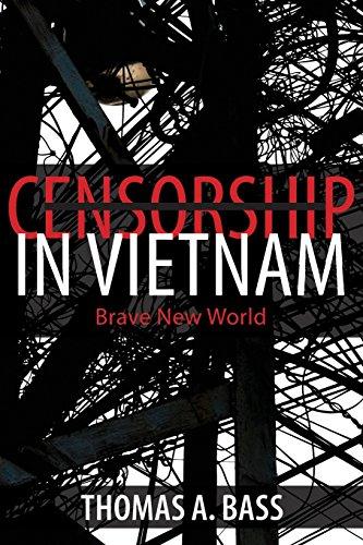 - Censorship in Vietnam: Brave New World