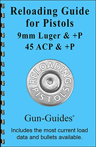 Reloading Guide for Pistols 9mm & +P and 45 Auto ACP & +P (NEW 2016)