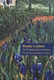 Randy Loubier-an Extraordinary Journey from Accountant to Artist, Randy Loubier, 0976075741