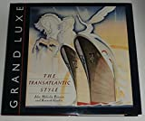 img - for Grand Luxe: The Transatlantic Style book / textbook / text book