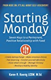 img - for Starting Monday: Seven Keys to a Permanent, Positive Relationship with Food book / textbook / text book