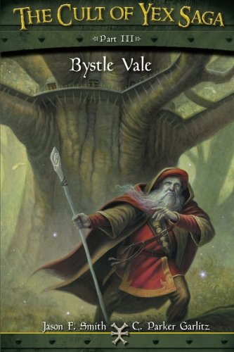 The Cult of Yex Saga - Part III: Bystle Vale (Volume 3)