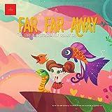 Far Far Away: The adventures of an extraordinarily ordinary girl