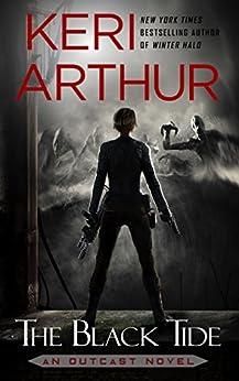 The Black Tide (An Outcast Novel Book 3) by [Arthur, Keri]