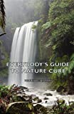 Everybodys Guide to Nature Cure, Harry Benjamin, 1406796484