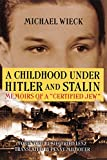 img - for A Childhood under Hitler and Stalin: Memoirs of a