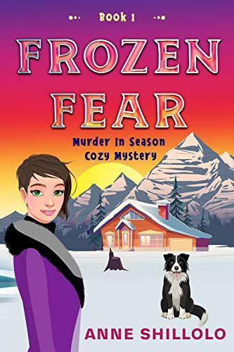 Frozen Fear (Murder In Season Cozy Mystery Book 1) by [Shillolo, Anne]