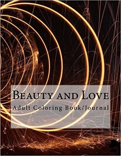 Beauty and Love: Adult Coloring Book/Journal