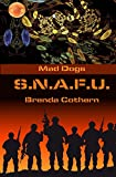 S.N.A.F.U. (Mad Dogs Book 5)