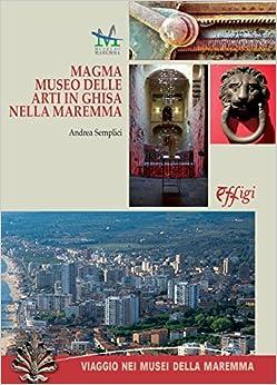 Utorrent Descargar Magma. Museo Delle Arti In Ghisa Della Maremma Gratis PDF