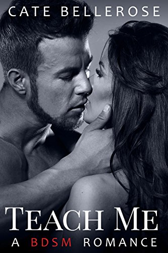 Teach Me: A BDSM Romance ()