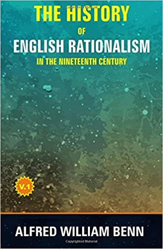 Book The History of English Rationalism in the Nineteenth Century: Volume 1