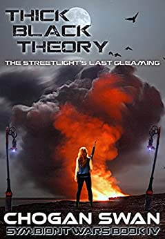 Thick Black Theory: Symbiont Wars Book IV (Symbiont Wars Universe 4) by [Swan, Chogan]
