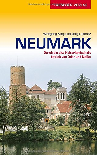 Reiseführer Neumark: Mit Sternberger und Lebuser Land (Trescher-Reihe Reisen)