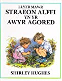 Straeon Alffi Yn Yr Awyr Agored / the Big Alfie out of Doors Storybook (Welsh and English Edition)
