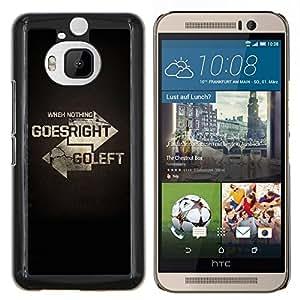 Cubierta protectora del caso de Shell Plástico || HTC One M9+ M9 Plus || Nada pasa a la derecha Ir Izquierda motivación de la cita @XPTECH
