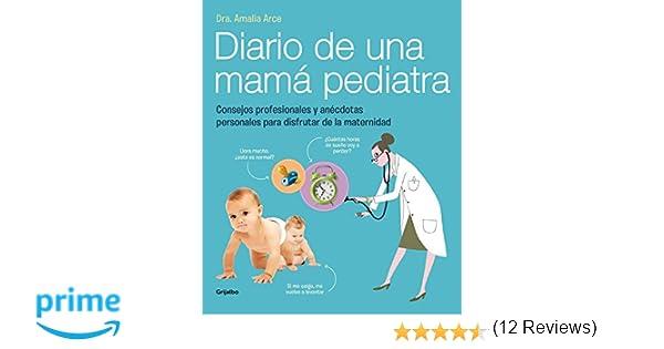 Diario de una mamá pediatra: Consejos profesionales y ...