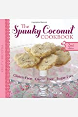 The Spunky Coconut Cookbook, Second Edition: Gluten-Free, Dairy-Free, Sugar-Free Paperback