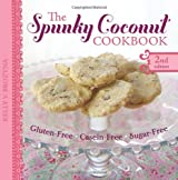 The Spunky Coconut Cookbook, Second Edition: Gluten-Free, Dairy-Free, Sugar-Free
