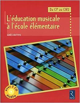 Léducation musicale à lécole élémentaire (+ 2 CD audio)