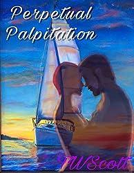 Perpetual Palpitation