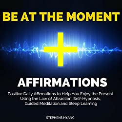 Be at the Moment Affirmations