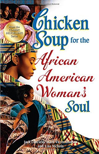 Download By Jack Canfield Chicken Soup for the African American Woman's Soul: Laughter, Love and Memories to Honor the Legacy [Paperback] pdf