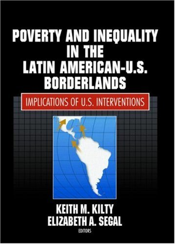 Poverty and Inequality in the Latin American-U.S. Borderlands: Implications of U.S. Interventions