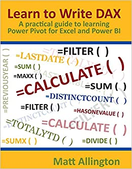 Amazon com: Learn to Write DAX: A practical guide to