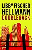 Doubleback, Libby Fischer Hellmann, 1606480529