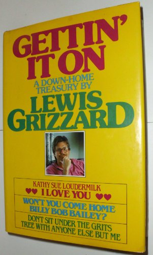 Gettin' It on: A Down Home Treasury by Lewis Grizzard (Most Famous Football Club In The World)