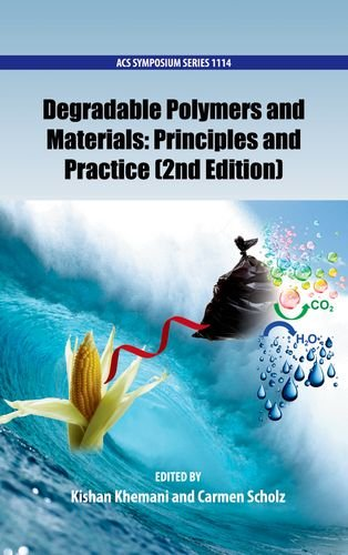 - Degradable Polymers and Materials: Principles and Practice (2nd Edition) (ACS Symposium Series)