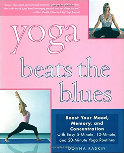 Yoga beats the blues boost your mood memory and concentration with easy 20 minute yoga routines by do