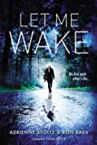 Let Me Wake: First Edition