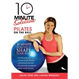 10 Minute Solution Pilates on the Ball