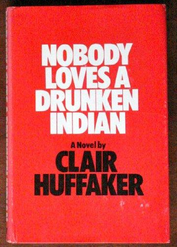 Nobody loves a drunken Indian